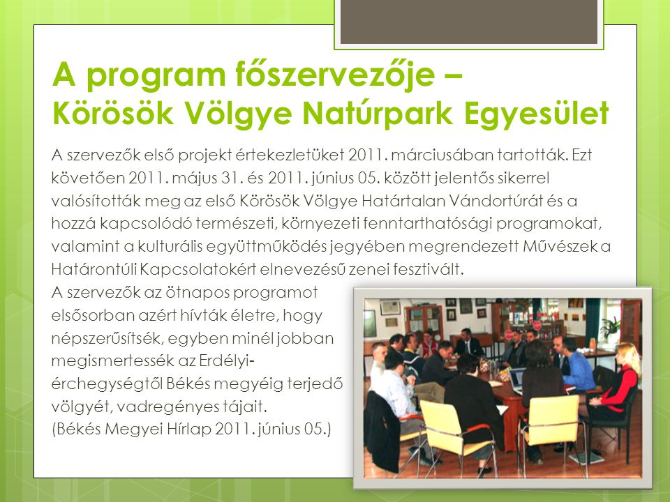 A program főszervezője – Körösök Völgye Natúrpark Egyesület