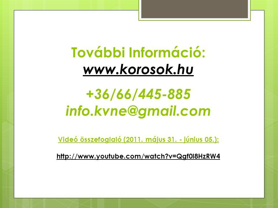 További Információ: www. korosok. hu +36/66/445-885 info. kvne@gmail