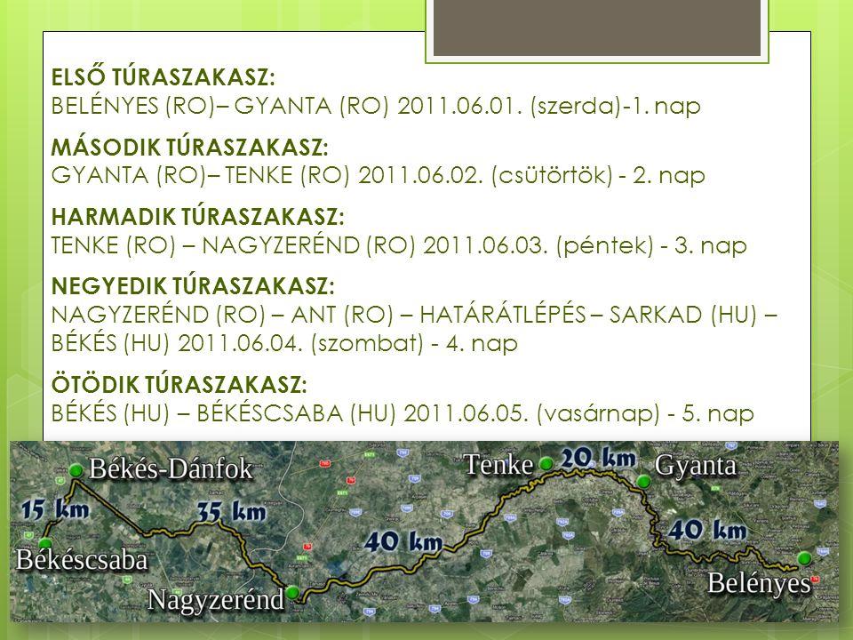 ELSŐ TÚRASZAKASZ: BELÉNYES (RO)– GYANTA (RO) 2011.06.01. (szerda)-1. nap. MÁSODIK TÚRASZAKASZ: