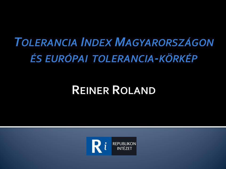 Tolerancia Index Magyarországon és európai tolerancia-körkép Reiner Roland