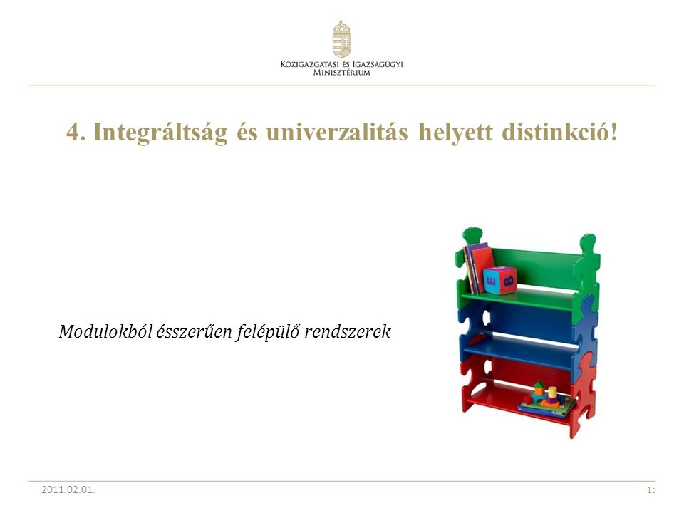4. Integráltság és univerzalitás helyett distinkció!