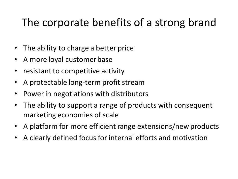 The corporate benefits of a strong brand