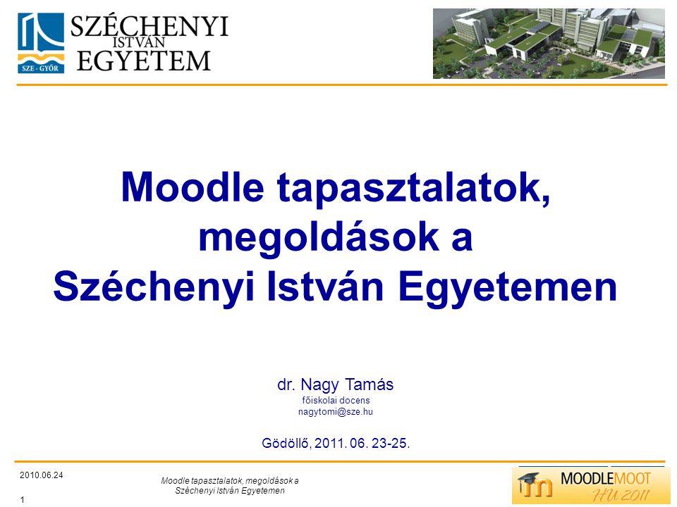 Moodle tapasztalatok, megoldások a Széchenyi István Egyetemen