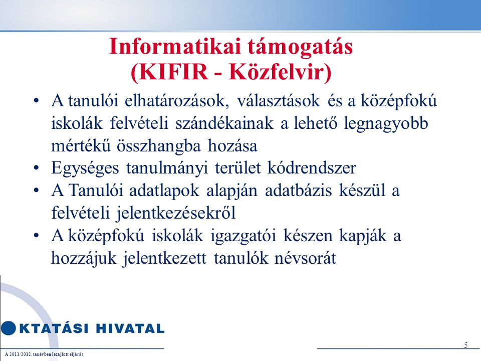 Informatikai támogatás (KIFIR - Közfelvir)