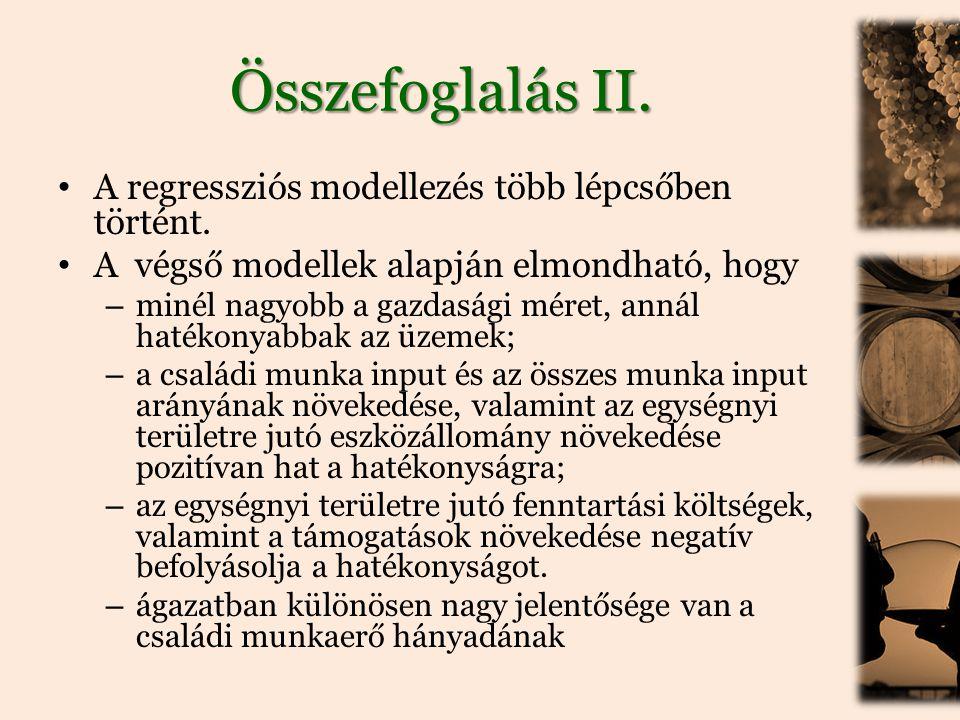 Összefoglalás II. A regressziós modellezés több lépcsőben történt.