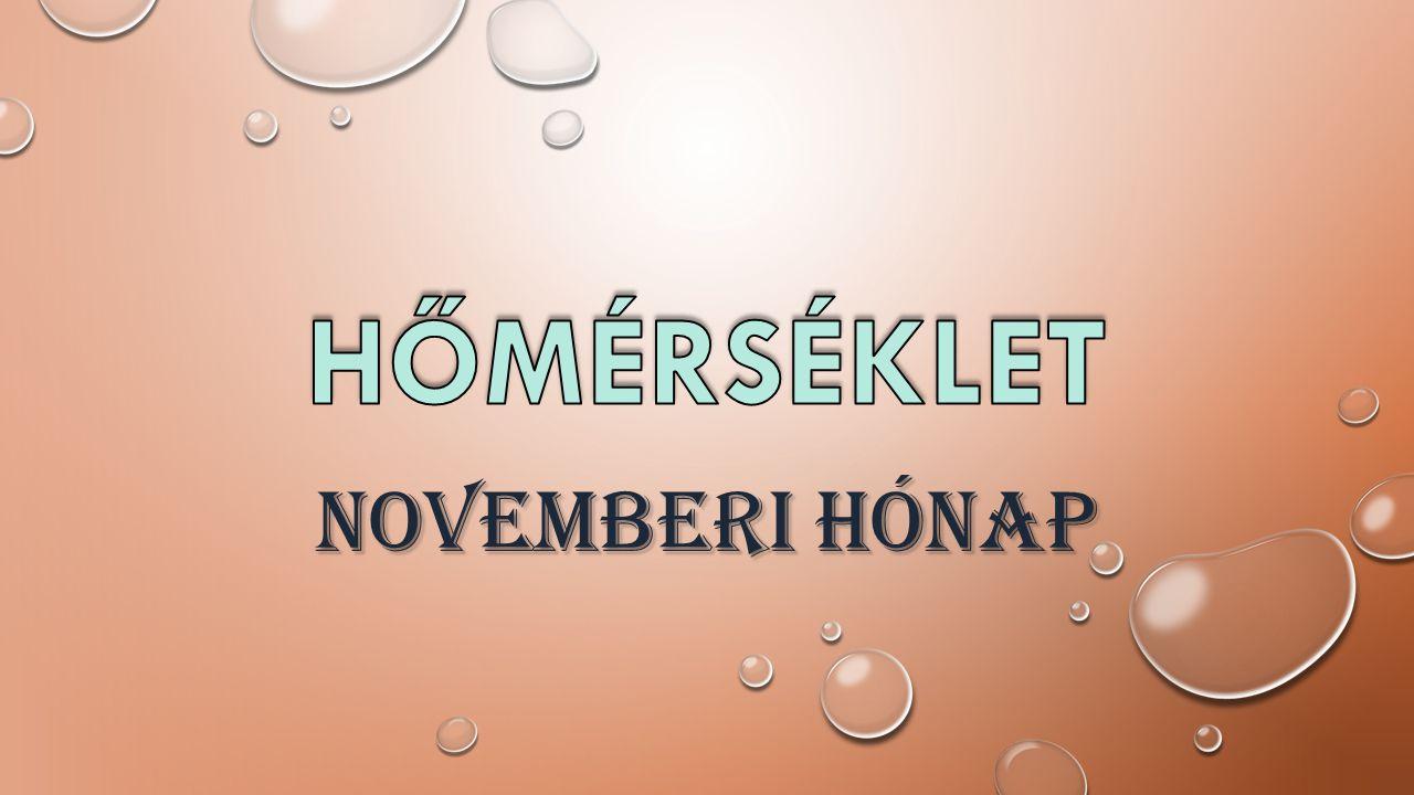 HŐMÉRSÉKLET NOVEMBERi HÓNAP