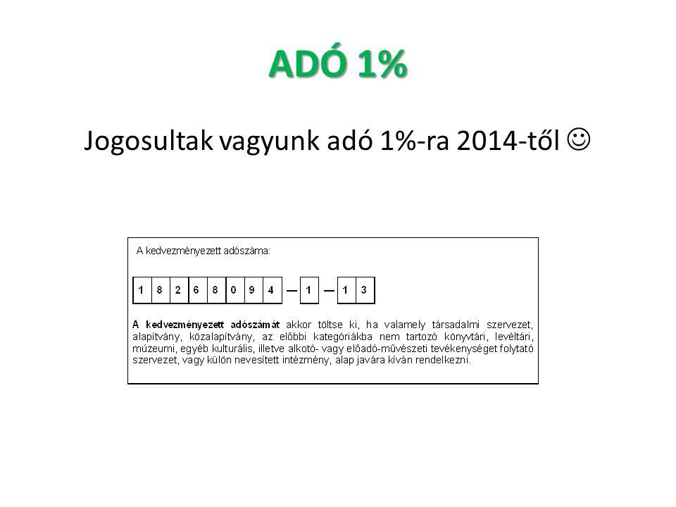 Jogosultak vagyunk adó 1%-ra 2014-től 