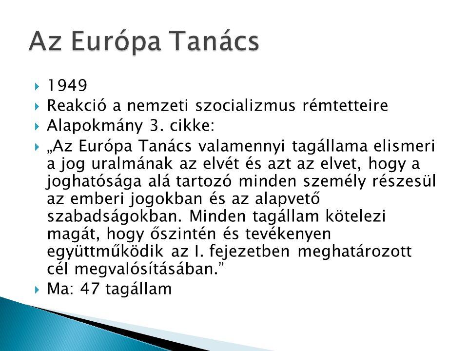 Az Európa Tanács 1949 Reakció a nemzeti szocializmus rémtetteire