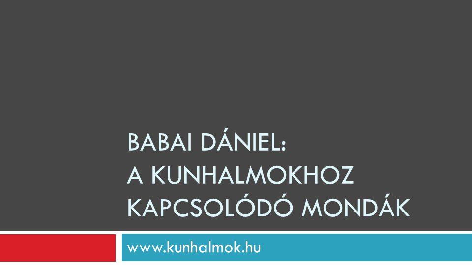 Babai Dániel: A kunhalmokhoz kapcsolódó mondák