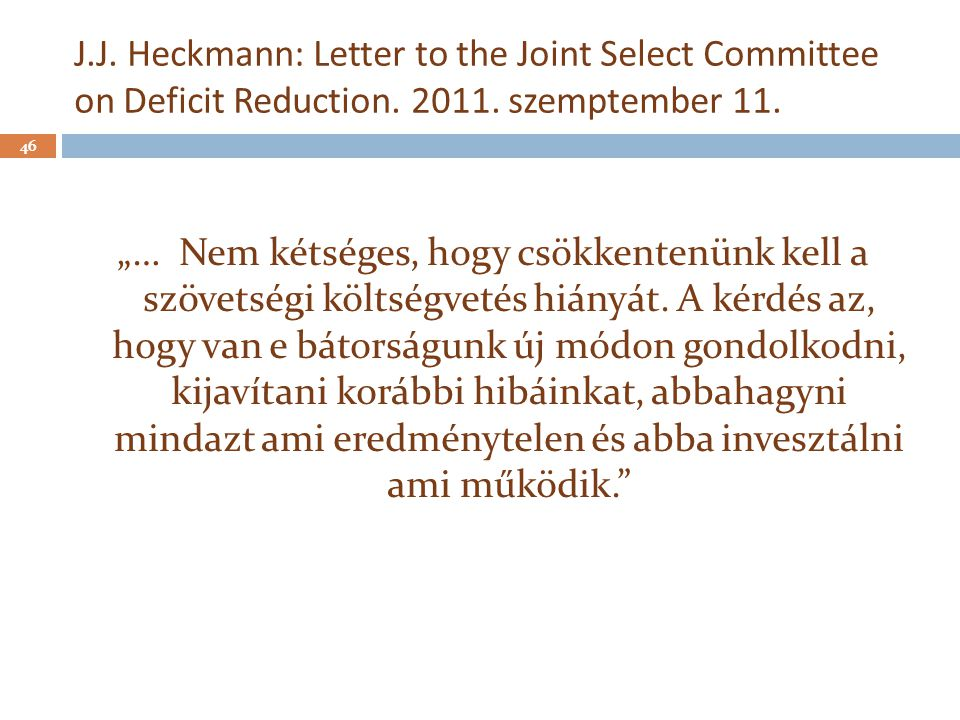 J.J. Heckmann: Letter to the Joint Select Committee on Deficit Reduction. 2011. szemptember 11.