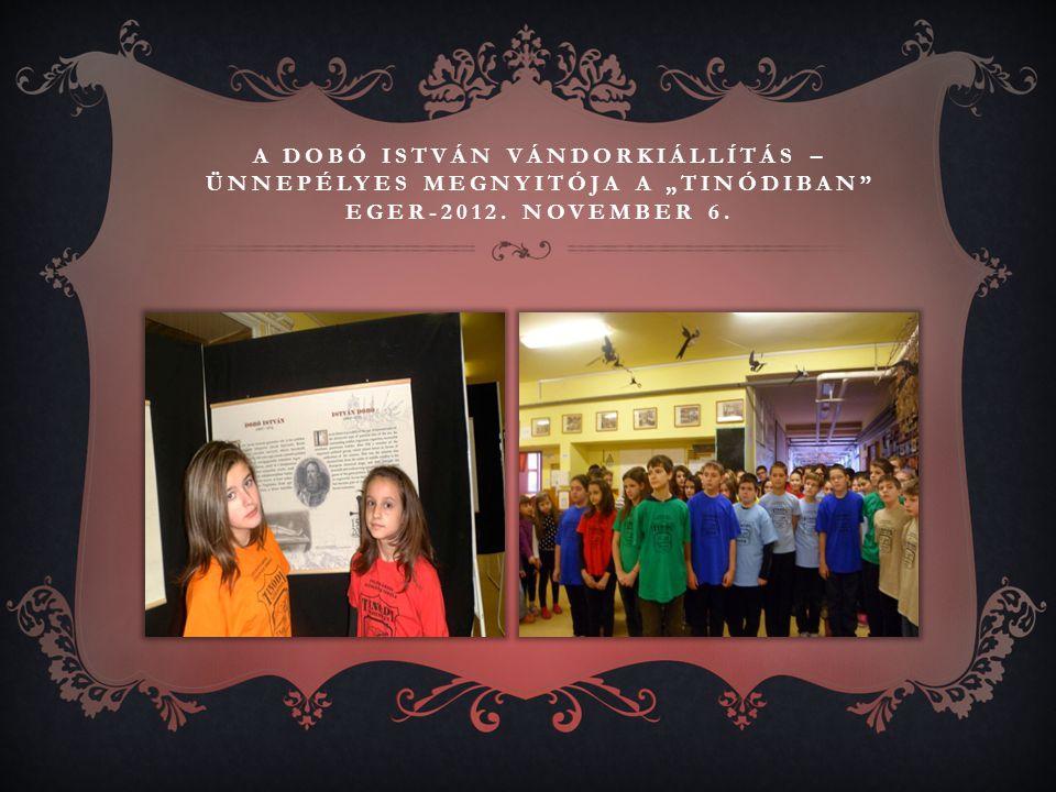 """A Dobó István vándorkiállítás – ünnepélyes megnyitója a """"Tinódiban Eger-2012. november 6."""