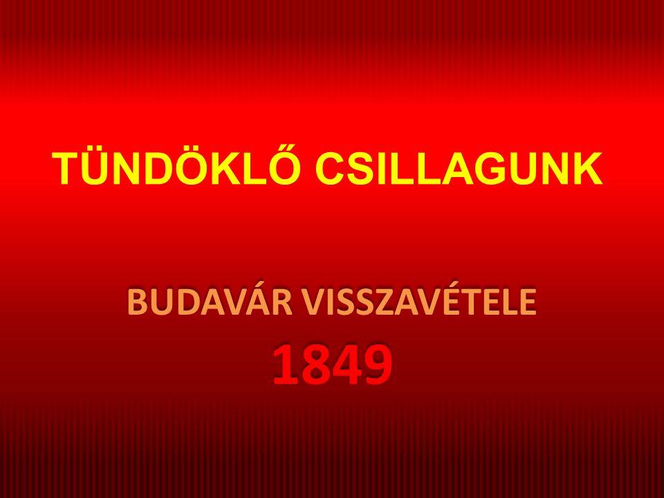TÜNDÖKLŐ CSILLAGUNK BUDAVÁR VISSZAVÉTELE 1849