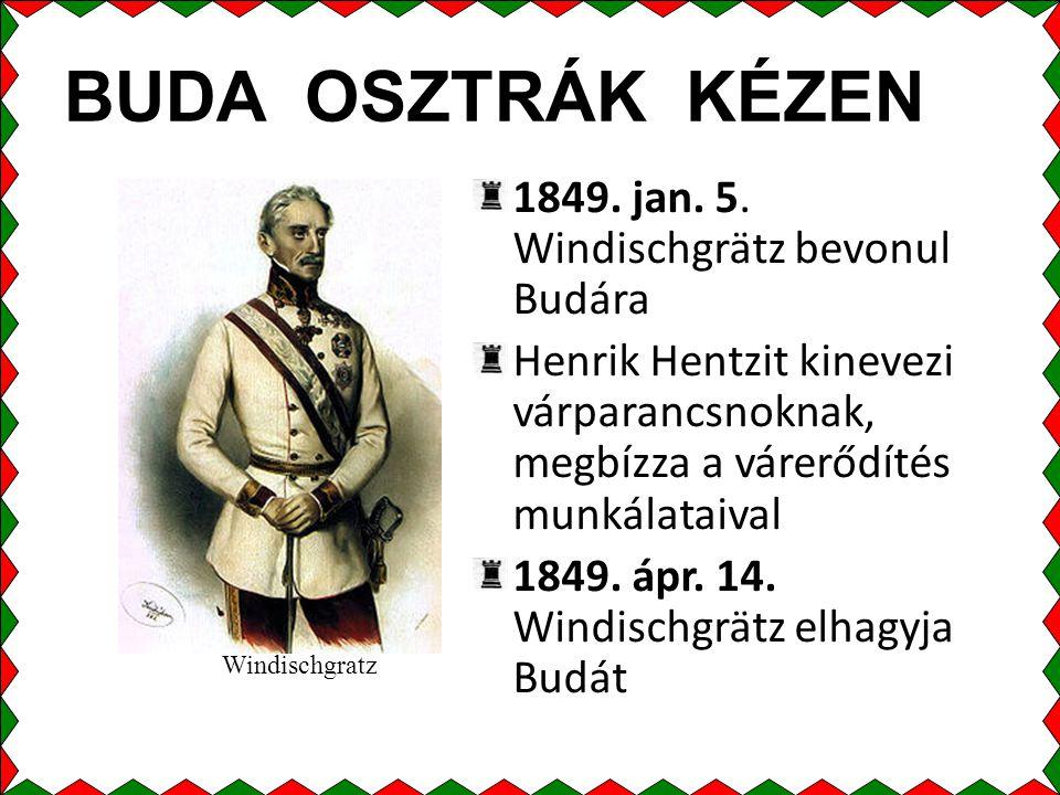 BUDA OSZTRÁK KÉZEN 1849. jan. 5. Windischgrätz bevonul Budára