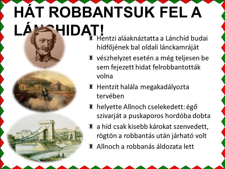 HÁT ROBBANTSUK FEL A LÁNCHIDAT!
