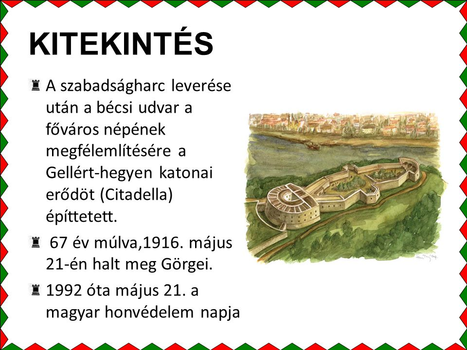 KITEKINTÉS A szabadságharc leverése után a bécsi udvar a főváros népének megfélemlítésére a Gellért-hegyen katonai erődöt (Citadella) építtetett.