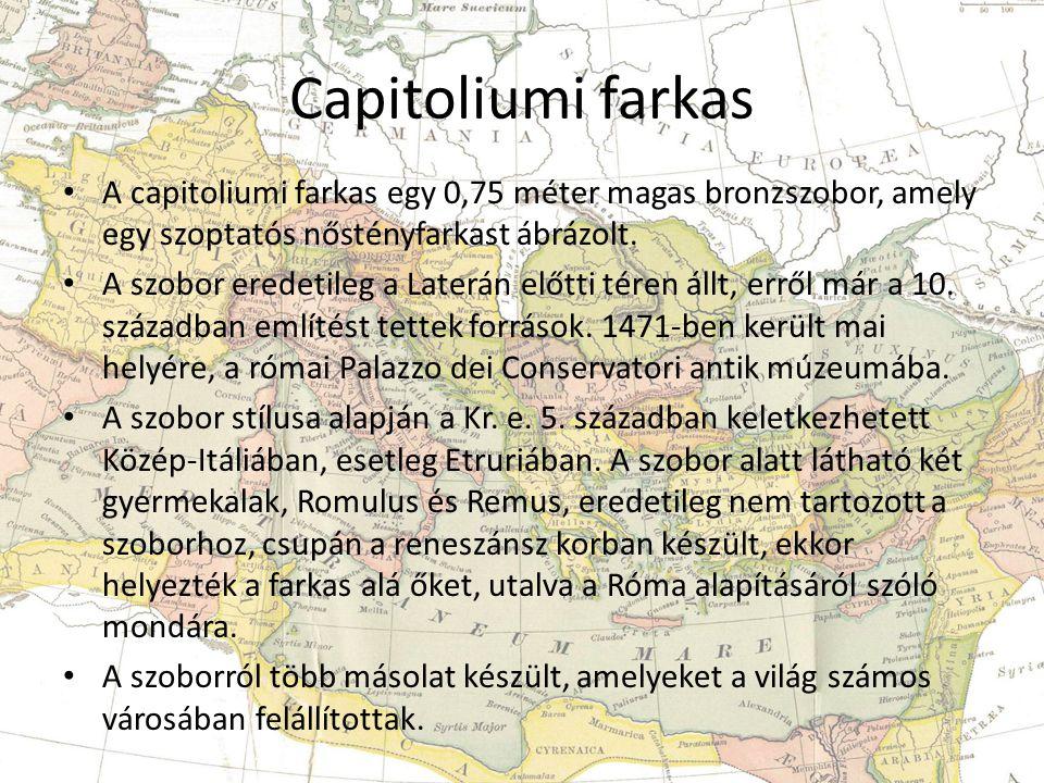 Capitoliumi farkas A capitoliumi farkas egy 0,75 méter magas bronzszobor, amely egy szoptatós nőstényfarkast ábrázolt.