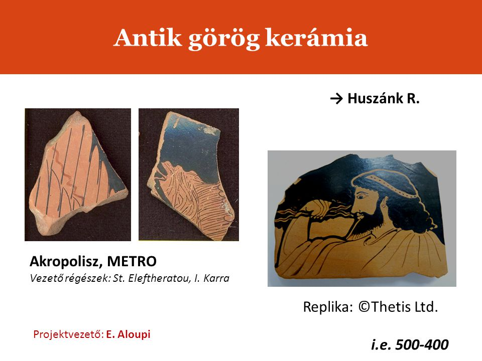 Antik görög kerámia → Huszánk R. Akropolisz, METRO