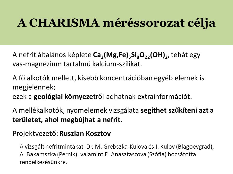 A CHARISMA méréssorozat célja