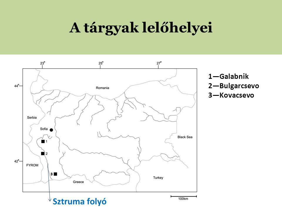 A tárgyak lelőhelyei Sztruma folyó 1—Galabnik