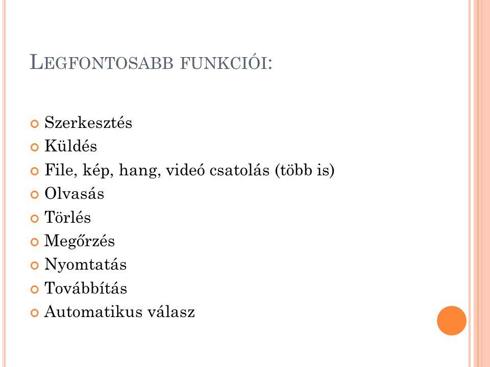 Legfontosabb funkciói: