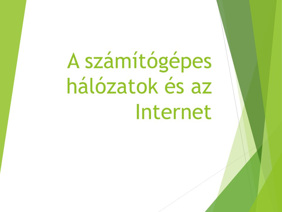 A számítógépes hálózatok és az Internet