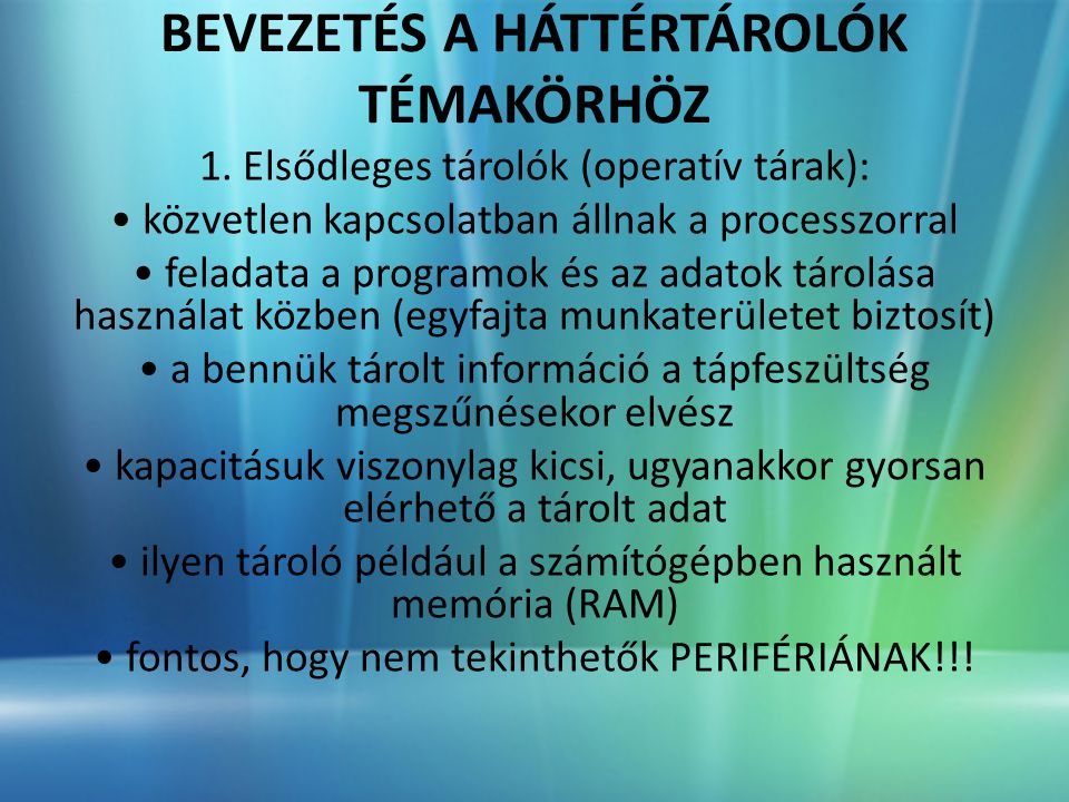BEVEZETÉS A HÁTTÉRTÁROLÓK TÉMAKÖRHÖZ