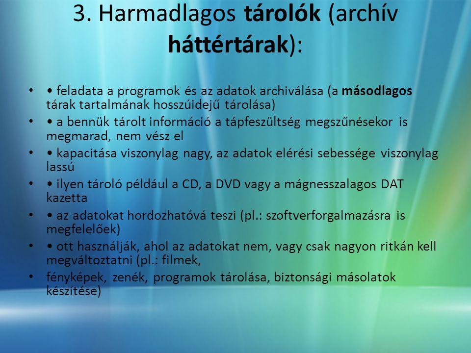3. Harmadlagos tárolók (archív háttértárak):