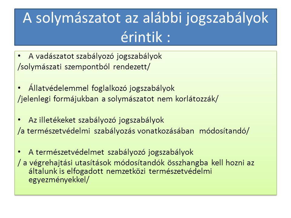 A solymászatot az alábbi jogszabályok érintik :