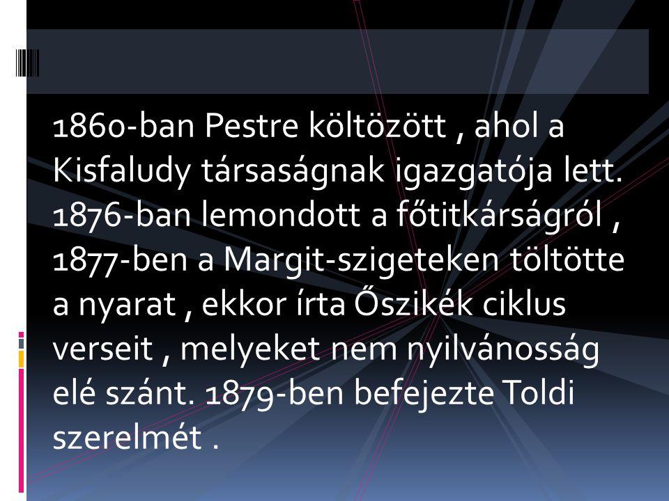 1860-ban Pestre költözött , ahol a Kisfaludy társaságnak igazgatója lett.