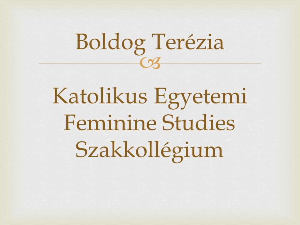Boldog Terézia Katolikus Egyetemi Feminine Studies Szakkollégium