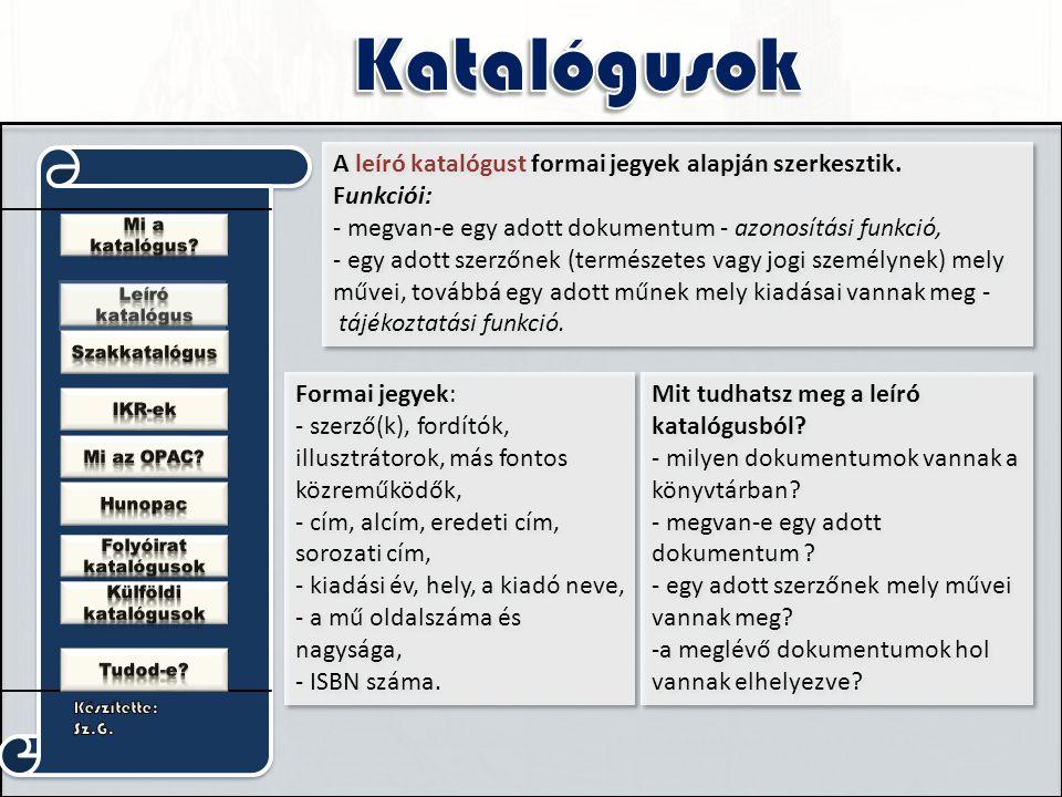 A leíró katalógust formai jegyek alapján szerkesztik.