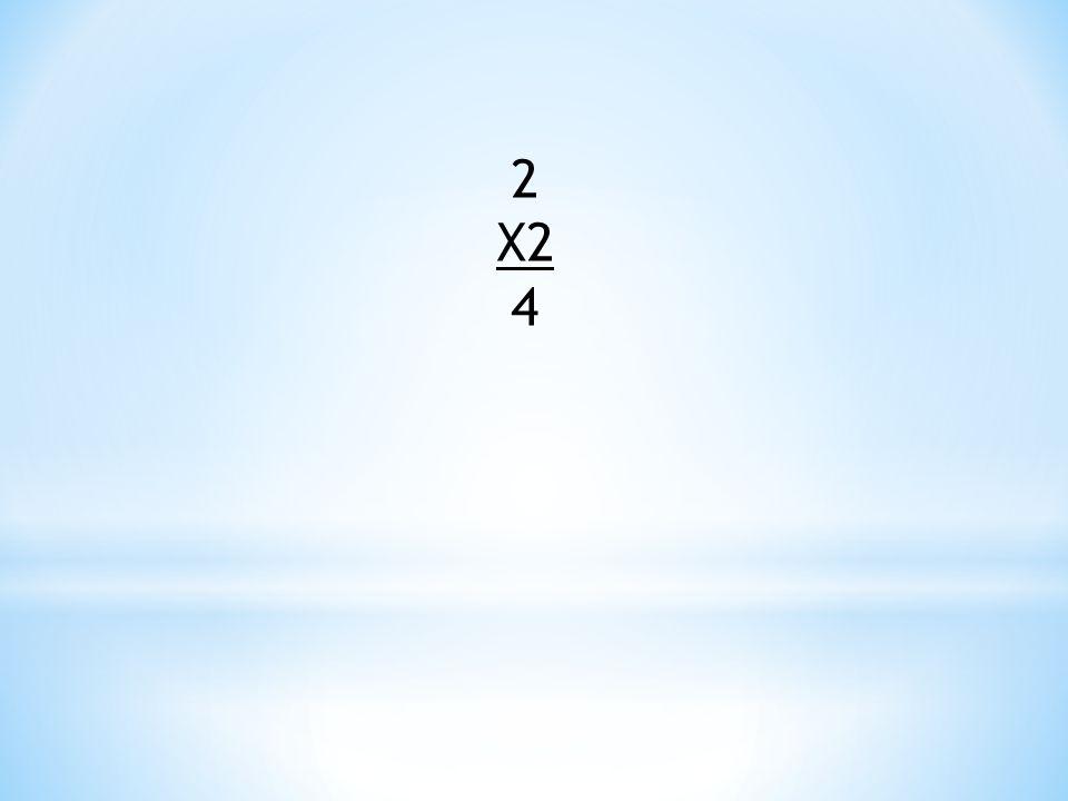2 X2 4