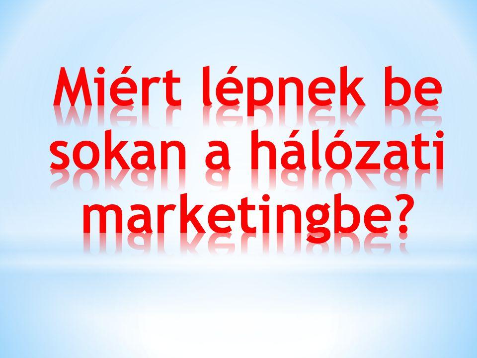 Miért lépnek be sokan a hálózati marketingbe