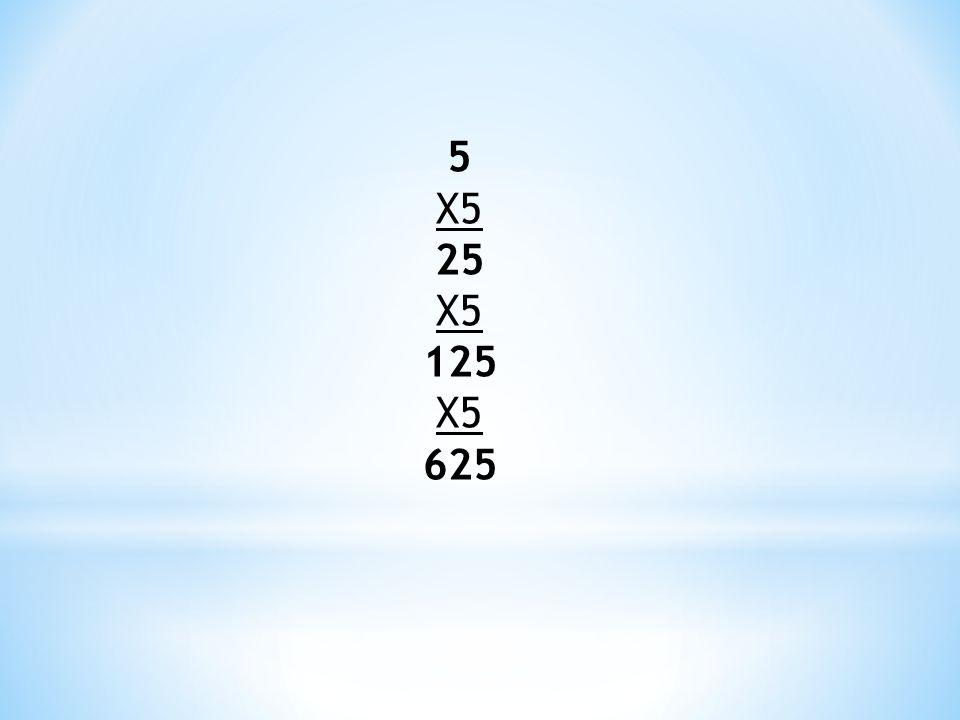 5 X5 25 125 625