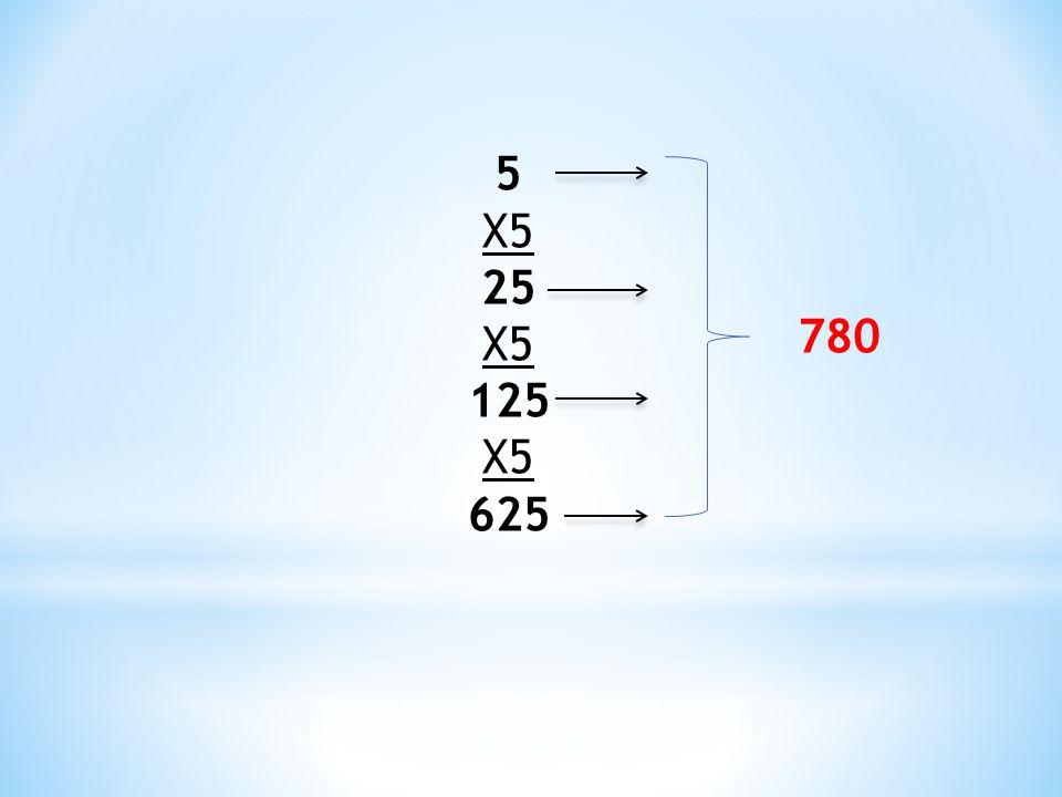 5 X5 25 125 625 780