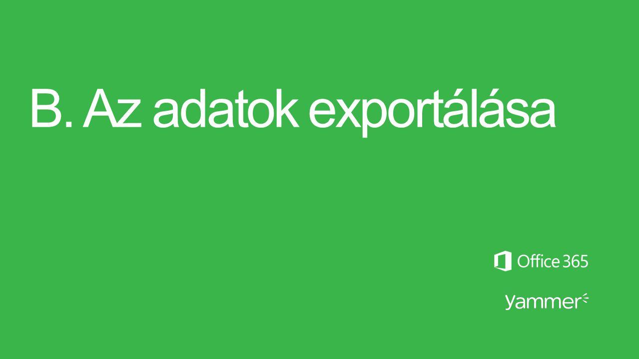 B. Az adatok exportálása
