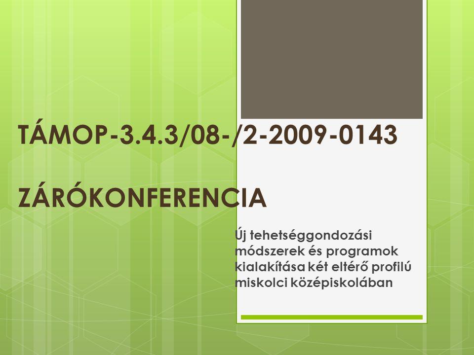 TÁMOP-3.4.3/08-/2-2009-0143 ZÁRÓKONFERENCIA
