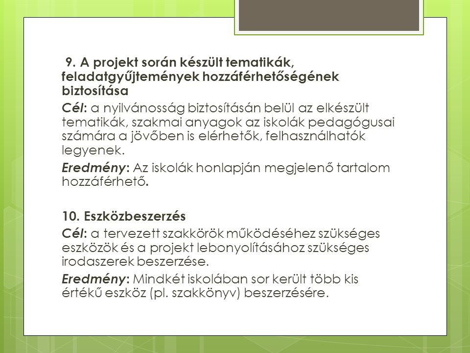 9. A projekt során készült tematikák, feladatgyűjtemények hozzáférhetőségének biztosítása.