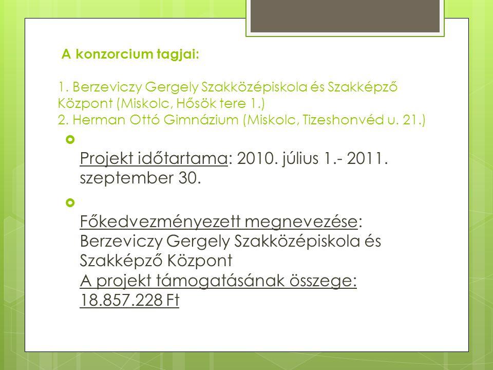 Projekt időtartama: 2010. július 1.- 2011. szeptember 30.