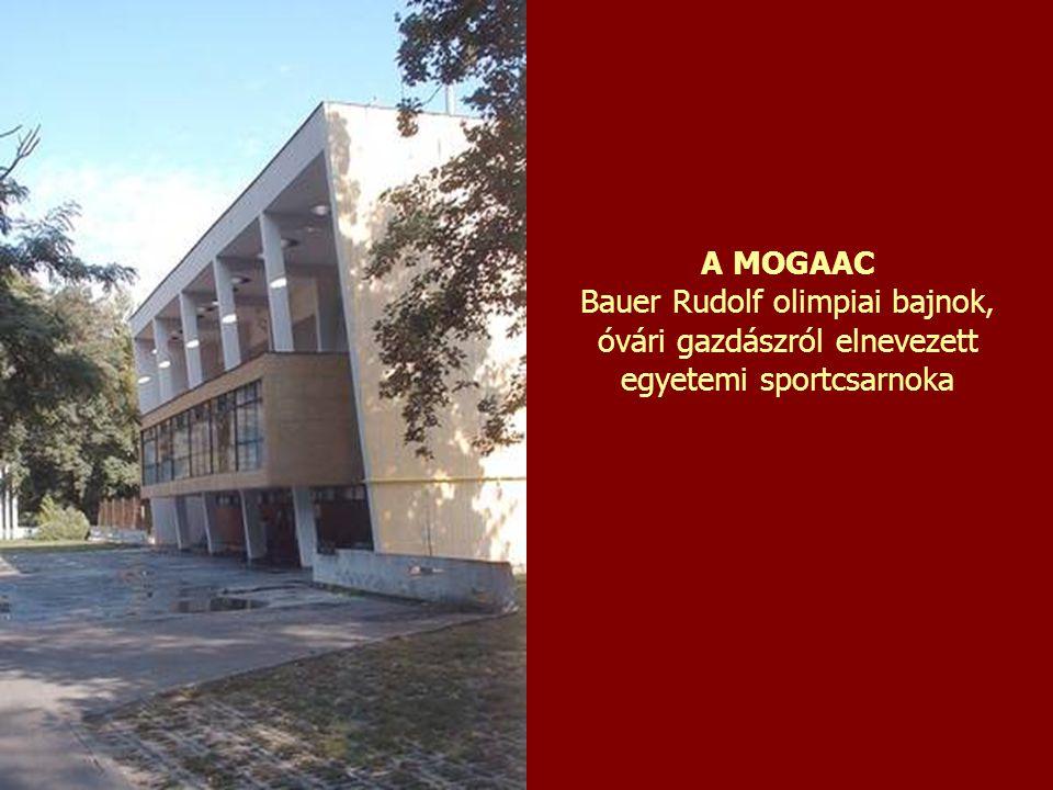 A MOGAAC Bauer Rudolf olimpiai bajnok, óvári gazdászról elnevezett egyetemi sportcsarnoka