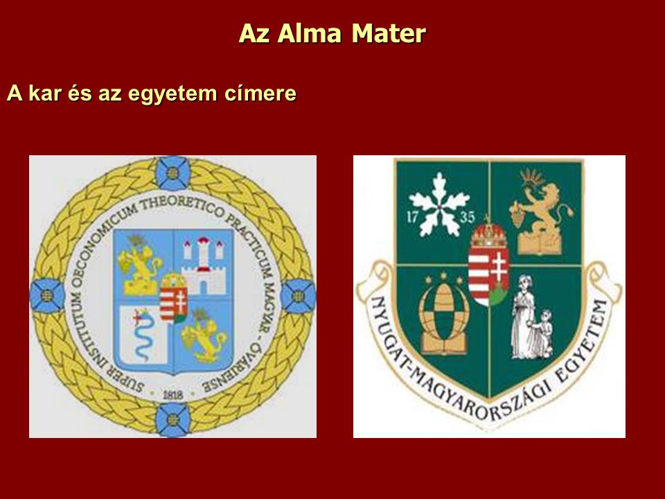 Az Alma Mater A kar és az egyetem címere