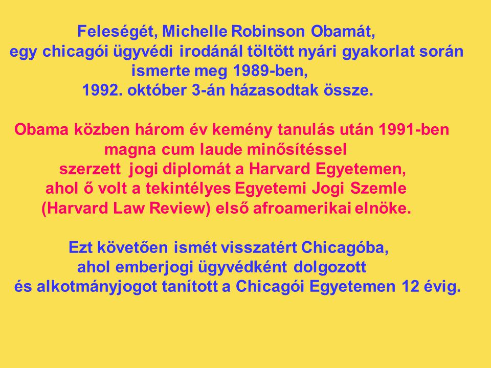 Feleségét, Michelle Robinson Obamát,
