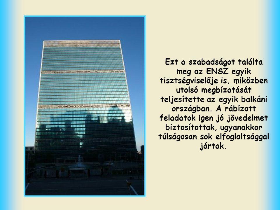 Ezt a szabadságot találta meg az ENSZ egyik tisztségviselője is, miközben utolsó megbízatását teljesítette az egyik balkáni országban.