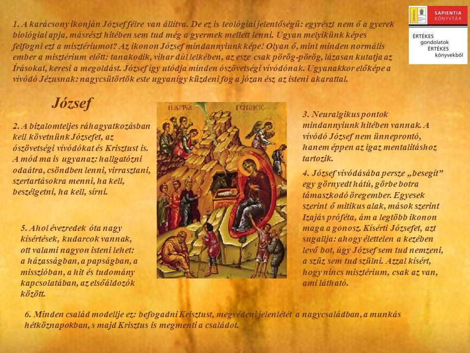 1. A karácsony ikonján József félre van állítva