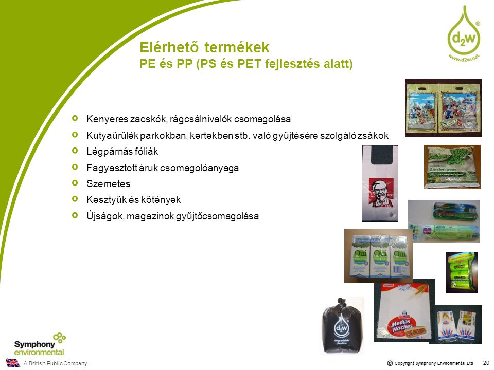 Elérhető termékek PE és PP (PS és PET fejlesztés alatt)