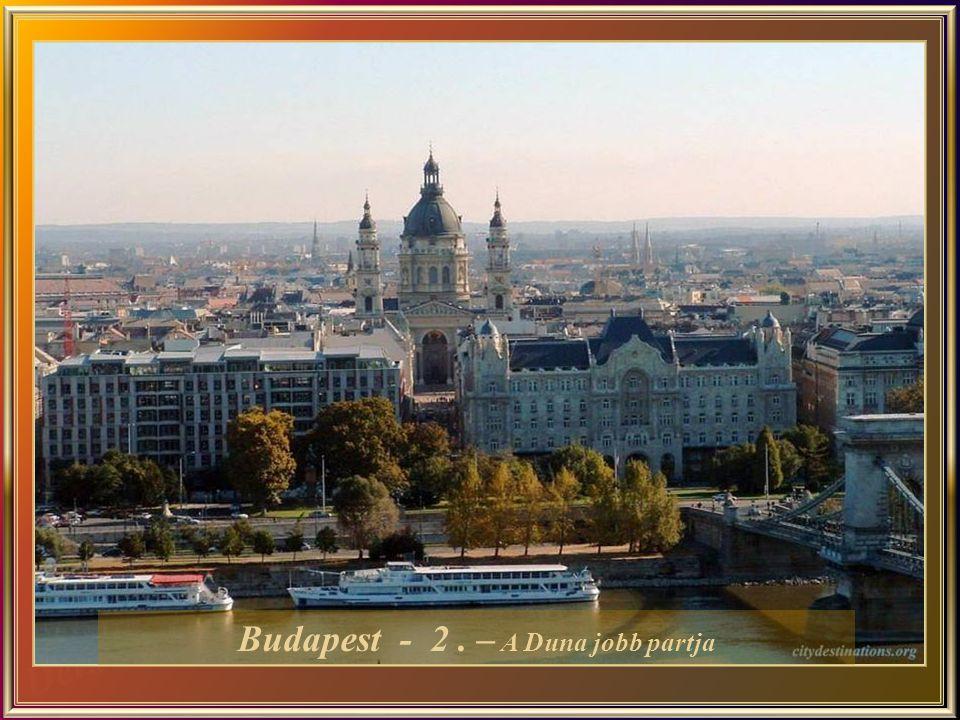 Budapest - 2 . – A Duna jobb partja