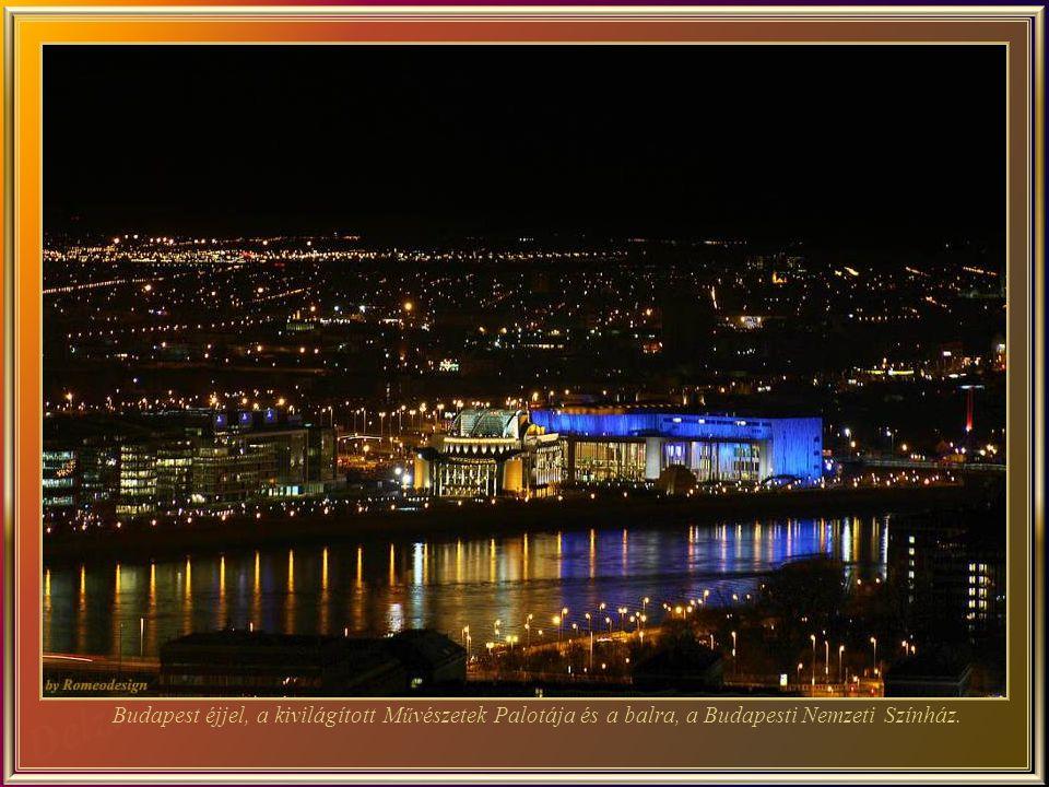 Budapest éjjel, a kivilágított Művészetek Palotája és a balra, a Budapesti Nemzeti Színház.