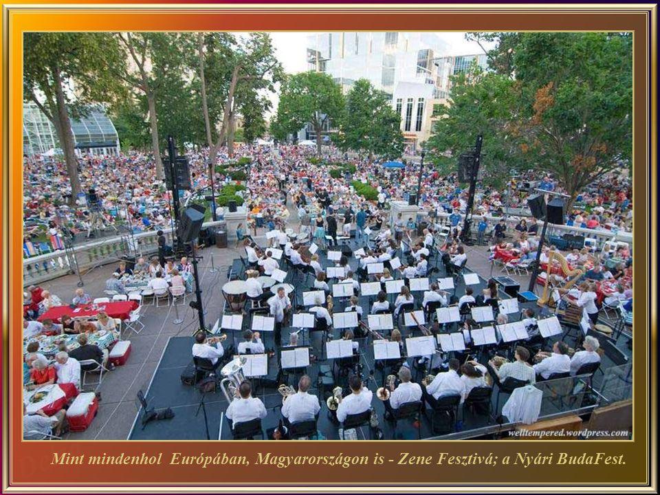 Mint mindenhol Európában, Magyarországon is - Zene Fesztivá; a Nyári BudaFest.