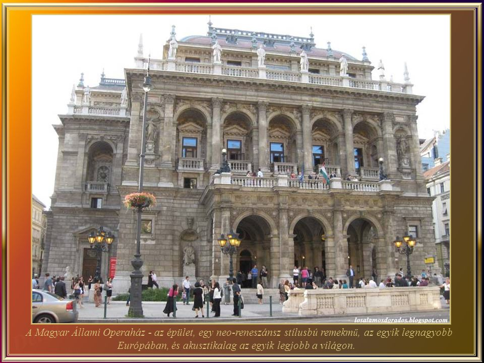 The Hungarian State Opera House is a neo-Renaissance opera house and is considered one of the architect s masterpieces.