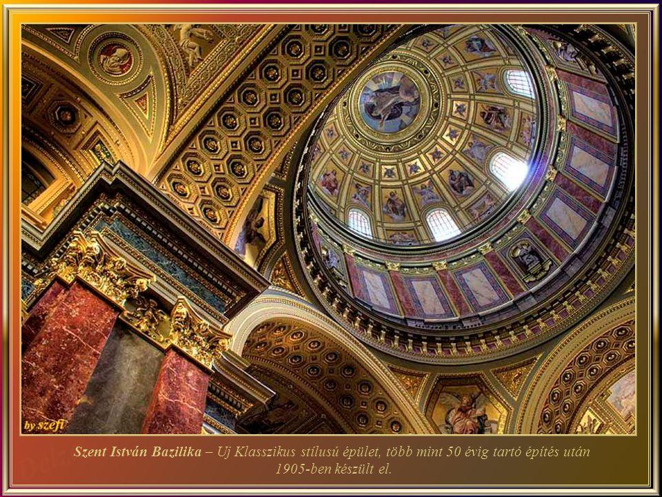 Szent István Bazilika – Uj Klasszikus stílusú épület, több mint 50 évig tartó építés után